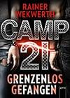 Rainer Wekwerth: Camp 21 - Grenzenlos gefangen. Arena-Verlag 2017.
