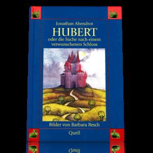 Hubert oder die Suche nach einem verwunschenen Schloß