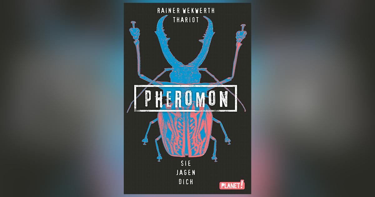 rainer-wekwerth-thariot-pheromon-sie-jagen-dich-header
