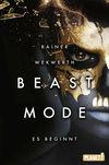 Coverabbildung zu Rainer Wekwerths Beastmode: Es beginnt