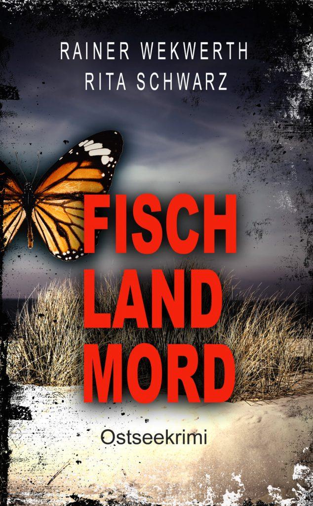 Cover zum Ostseekrimi FISCH LAND MORD von Rainer Wekwerth und Rita Schwarz, erschienen 2021.